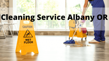 Cleaning Service Albany Or