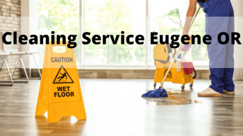 Cleaning Service Eugene Or