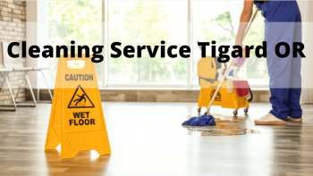 Cleaning Service Tigard Or