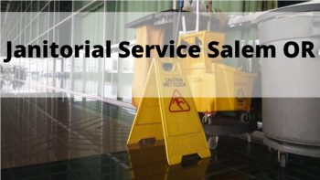Janitorial Service Salem Or