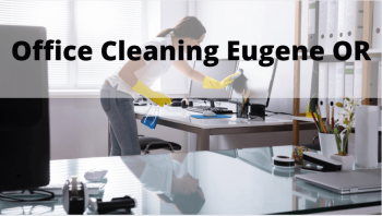 Office Cleaning Eugene Or