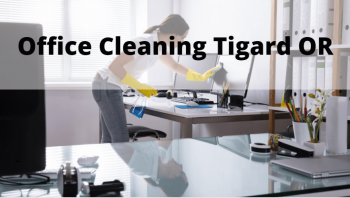 Office Cleaning Tigard Or