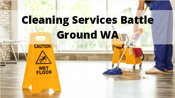 Cleaning Services Battle Ground WA